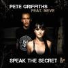 Promo: Pete Griffiths Speak The Secret Feat. Neve